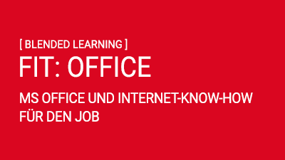 FIT: MS Office und Internet-Know-how