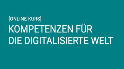 Kompetenzen für die digitalisierte Welt