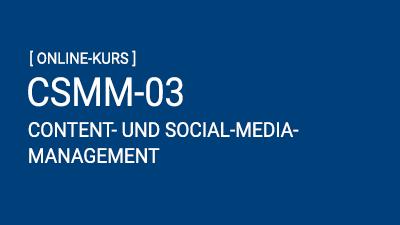 CSMM-03: Content-Social-Media-Management (2021)