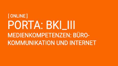 PORTA: Bürokommunikation und Internet III